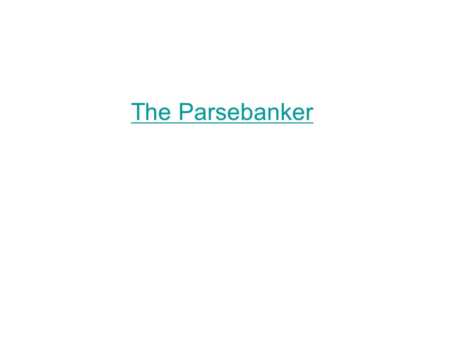 The Parsebanker