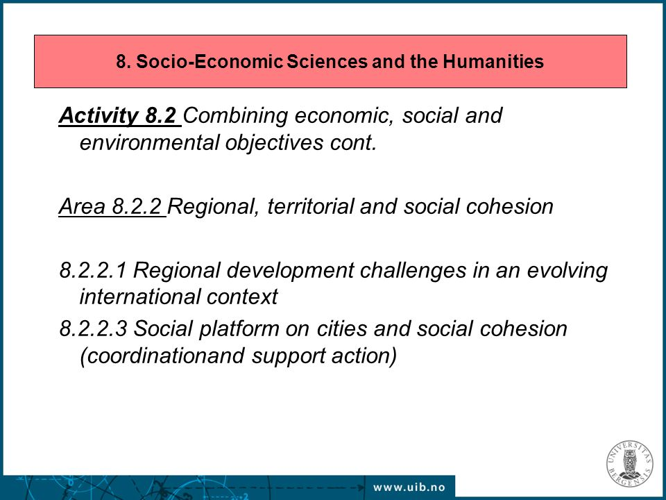Activity 8.2 Combining economic, social and environmental objectives cont. Area 8.2.2 Regional, territorial and social cohesion 8.2.2.1 Regional devel