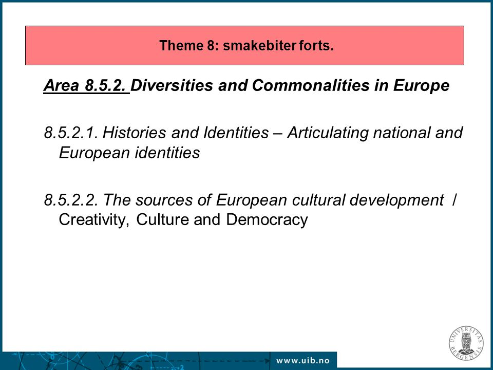 Area 8.5.2. Diversities and Commonalities in Europe 8.5.2.1. Histories and Identities – Articulating national and European identities 8.5.2.2. The sou