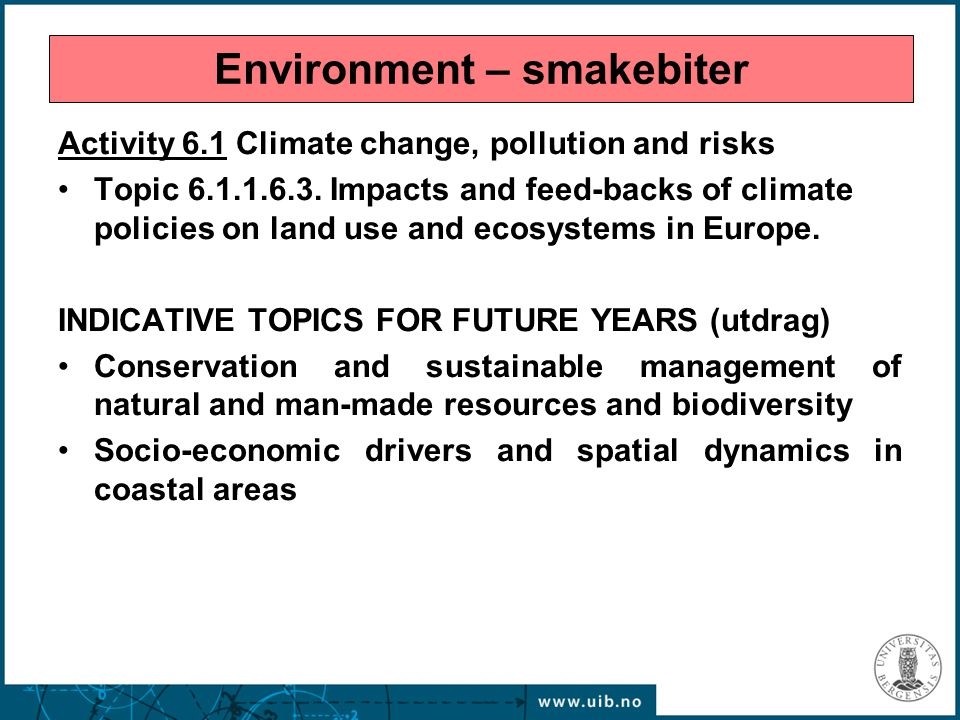 Activity 6.1 Climate change, pollution and risks Topic 6.1.1.6.3. Impacts and feed-backs of climate policies on land use and ecosystems in Europe. IND