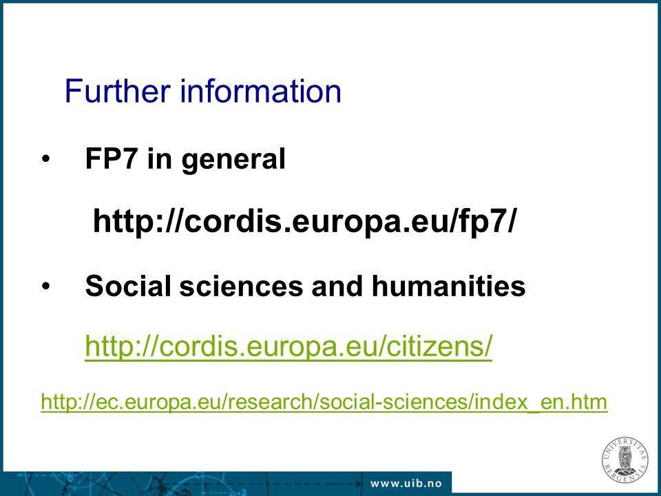 FP7 in general http://cordis.europa.eu/fp7/ Social sciences and humanities http://cordis.europa.eu/citizens/ http://ec.europa.eu/research/social-scien