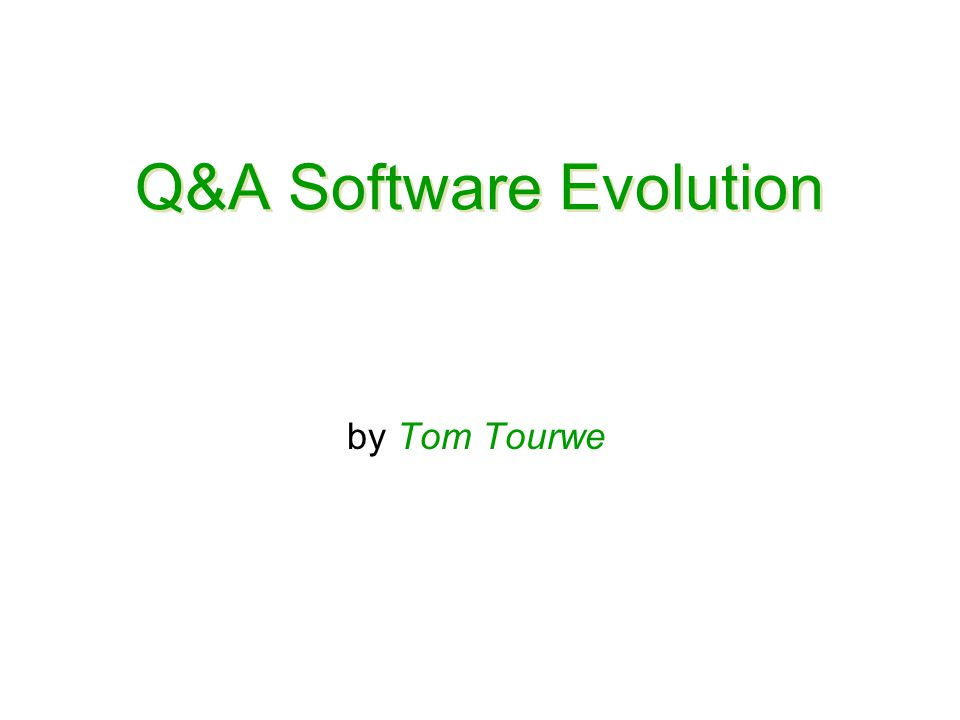 Q&A Software Evolution by Tom Tourwe