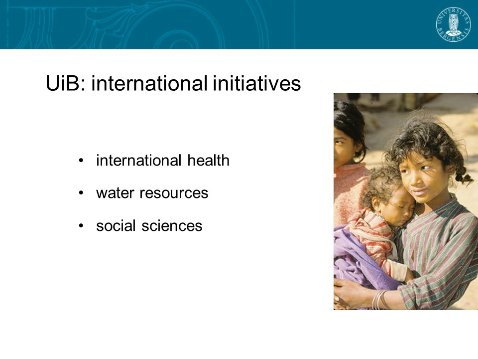 UiB: international initiatives international health water resources social sciences