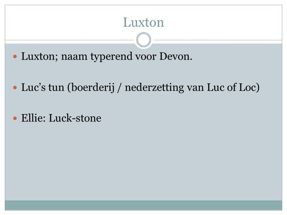 Luxton Luxton; naam typerend voor Devon.