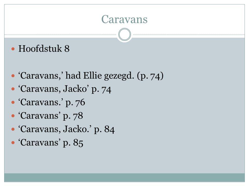 Caravans Hoofdstuk 8 'Caravans,' had Ellie gezegd.
