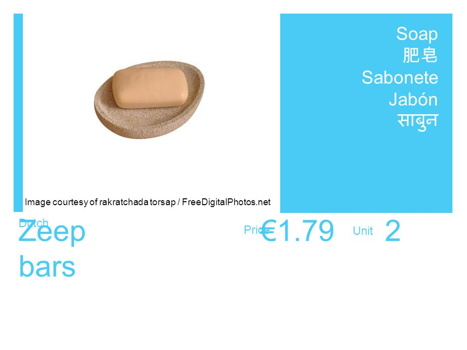 Dutch Price Unit Zeep €1.79 2 bars Soap 肥皂 Sabonete Jabón साबुन Image courtesy of rakratchada torsap / FreeDigitalPhotos.net