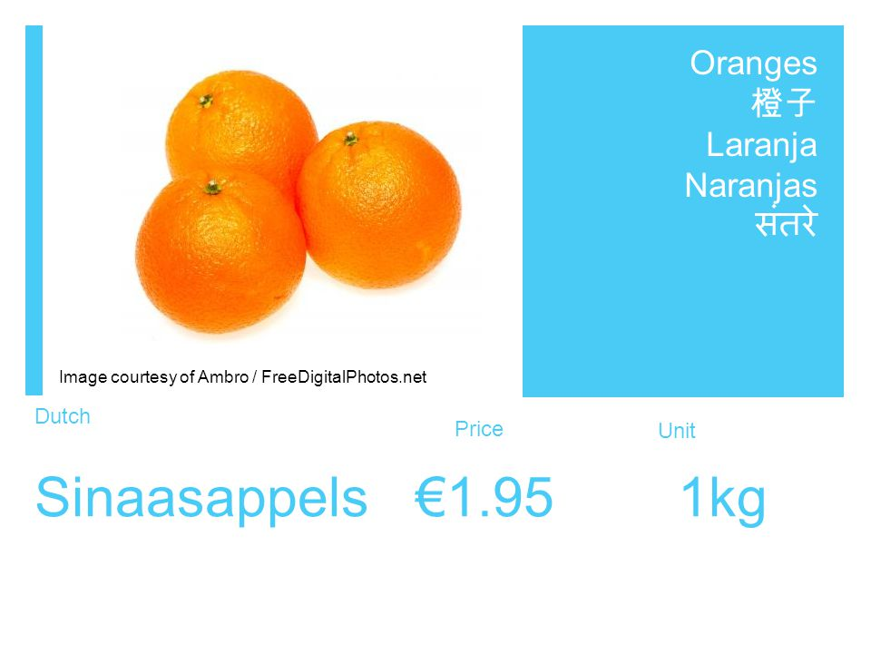 Dutch Price Unit Sinaasappels €1.95 1kg Oranges 橙子 Laranja Naranjas संतरे Image courtesy of Ambro / FreeDigitalPhotos.net