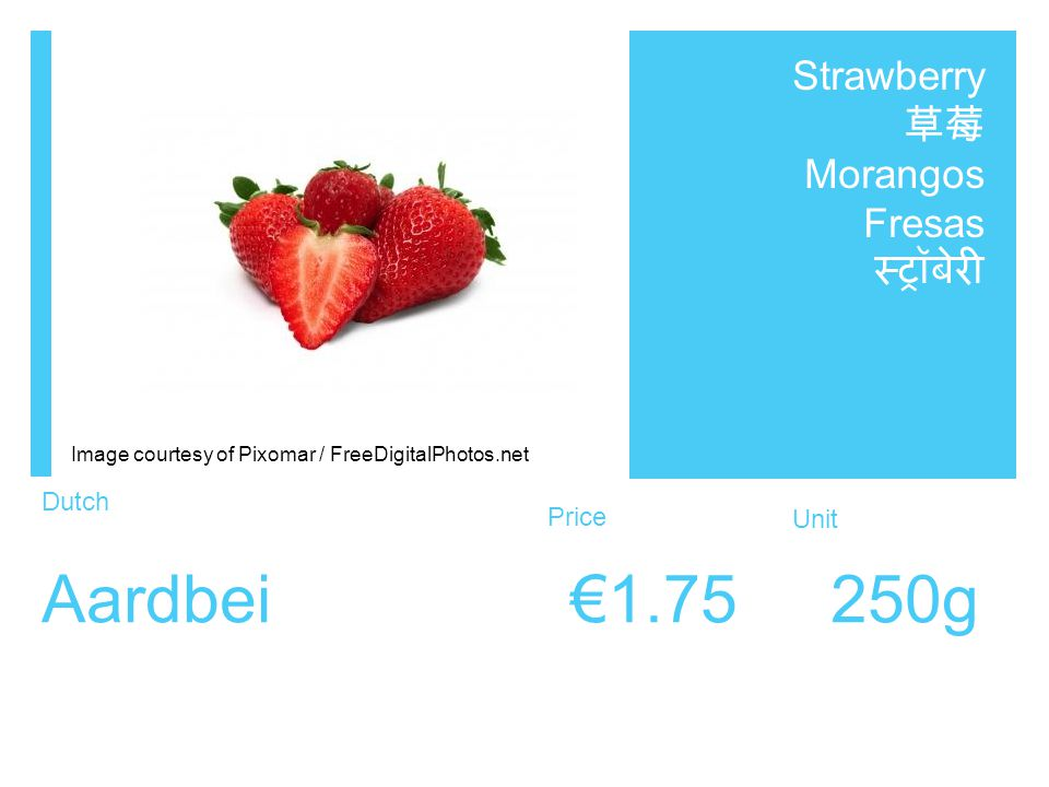 Dutch Price Unit Aardbei €1.75 250g Strawberry 草莓 Morangos Fresas स्ट्रॉबेरी Image courtesy of Pixomar / FreeDigitalPhotos.net