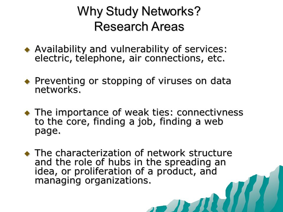 Why Study Networks.