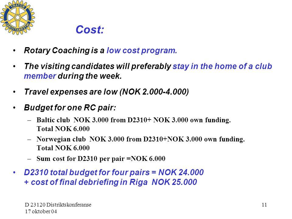D 23120 Distriktskonferanse 17 oktober 04 11 Cost: Rotary Coaching is a low cost program.