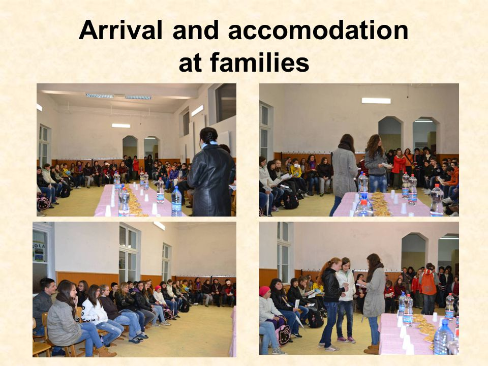 Arrival and accomodation at families