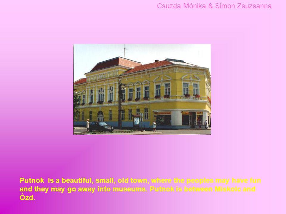 This is a quiet and friendly place. The Sajó is near Putnok. Csuzda Mónika & Simon Zsuzsanna