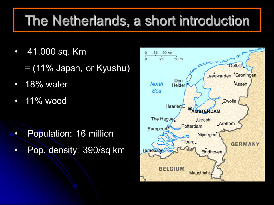 41,000 sq. Km = (11% Japan, or Kyushu) 18% water 11% wood Population: 16 million Pop.