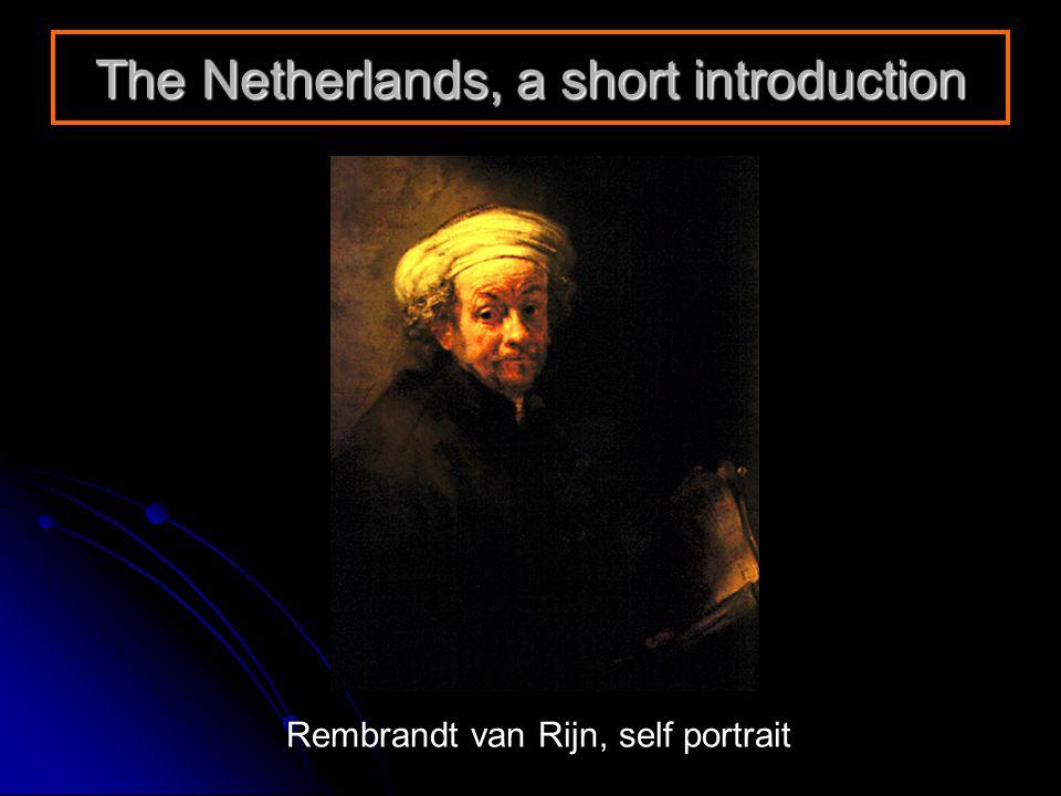 The Netherlands, a short introduction Rembrandt van Rijn, self portrait