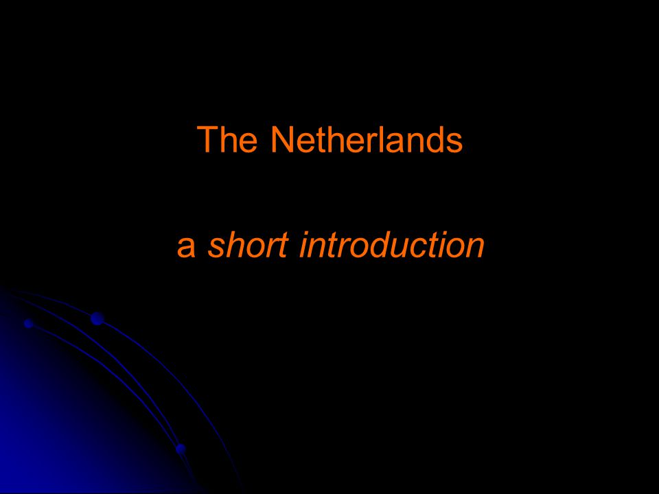The Netherlands, a short introduction Soccer and speed skating