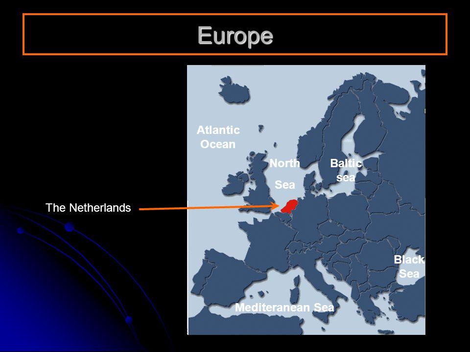 The Netherlands North Sea Mediteranean Sea Black Sea Atlantic Ocean Baltic sea Europe