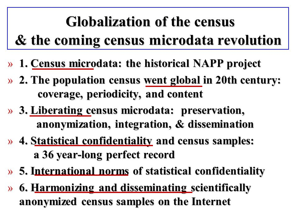 Globalization of the census & the coming census microdata revolution Globalization of the census & the coming census microdata revolution » 1.