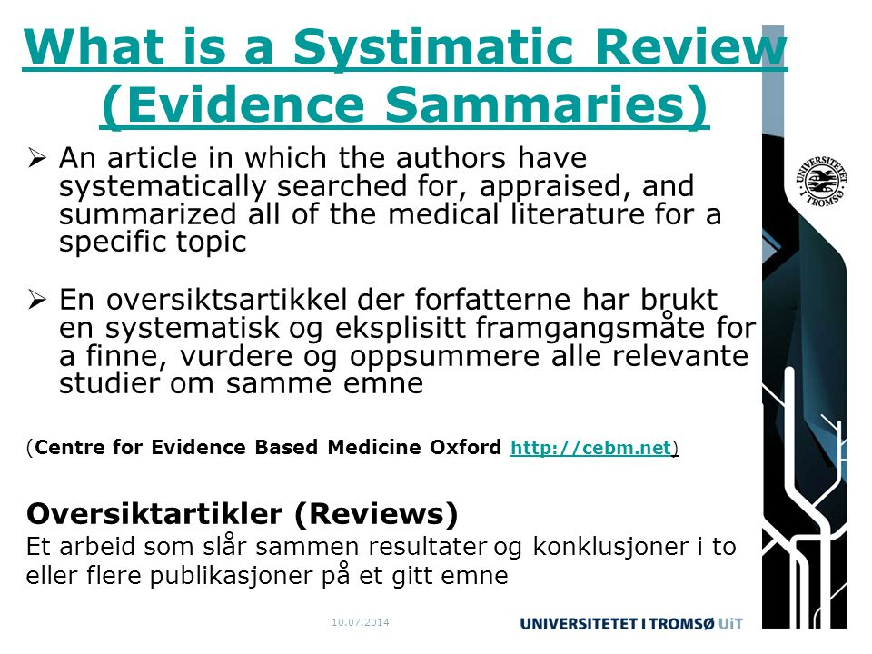 10.07.2014 What is a Systimatic Review (Evidence Sammaries)  An article in which the authors have systematically searched for, appraised, and summari
