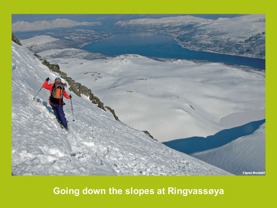 Going down the slopes at Ringvassøya Espen Nordahl