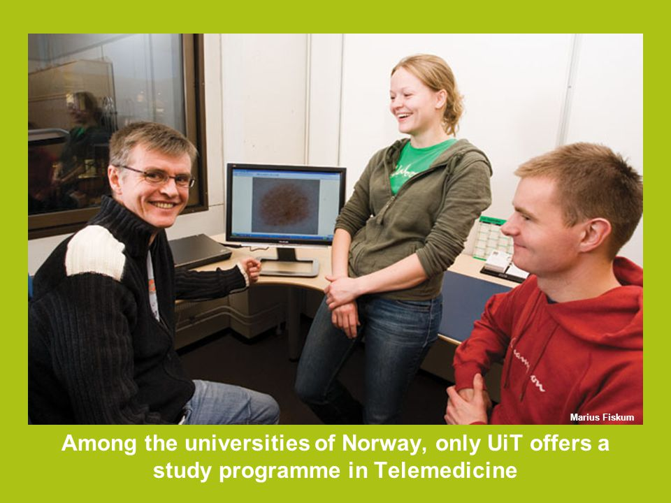 Among the universities of Norway, only UiT offers a study programme in Telemedicine Marius Fiskum