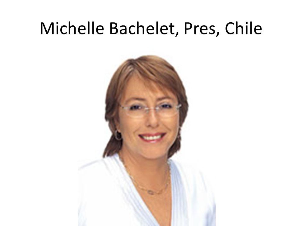 Michelle Bachelet, Pres, Chile