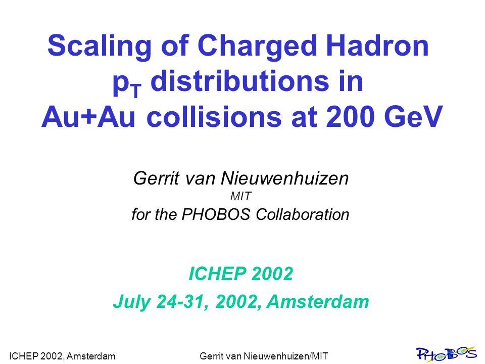 ICHEP 2002, AmsterdamGerrit van Nieuwenhuizen/MIT  N part scaling describes data at p T = 4.25 GeV/c Normalized to yield at N part = 65 N part Scaling at high p T N coll -scaling PHOBOS Preliminary