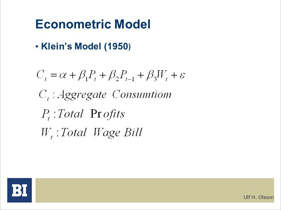 Ulf H. Olsson Econometric Model Klein's Model (1950 )