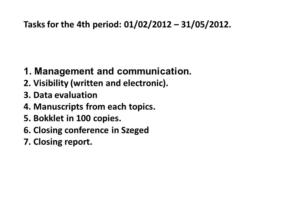 Tasks for the 4th period: 01/02/2012 – 31/05/2012.