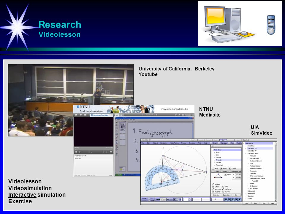 Research Videolesson Videolesson Videosimulation Interactive simulation Exercise University of California, Berkeley Youtube NTNU Mediasite UiA SimVide