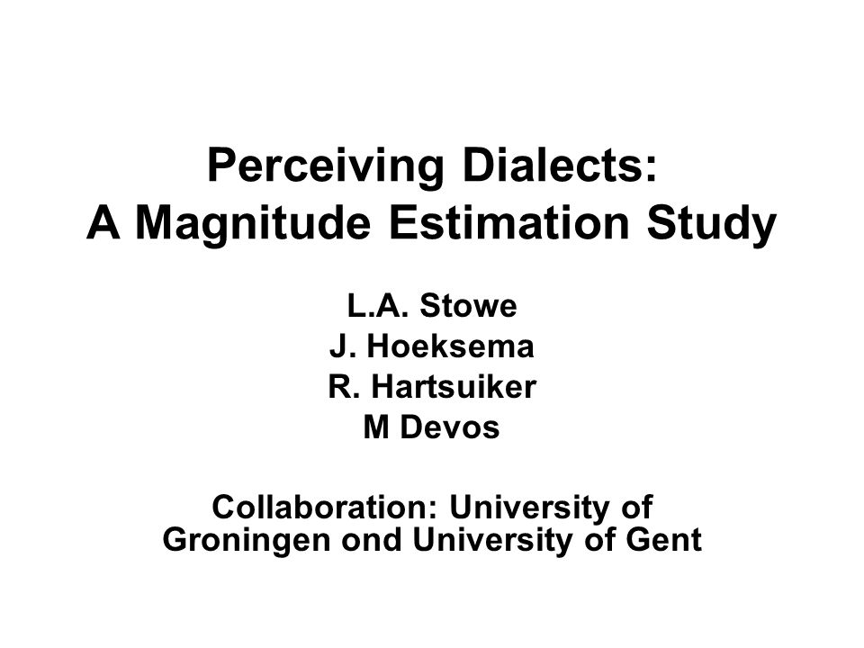 Perceiving Dialects: A Magnitude Estimation Study L.A.