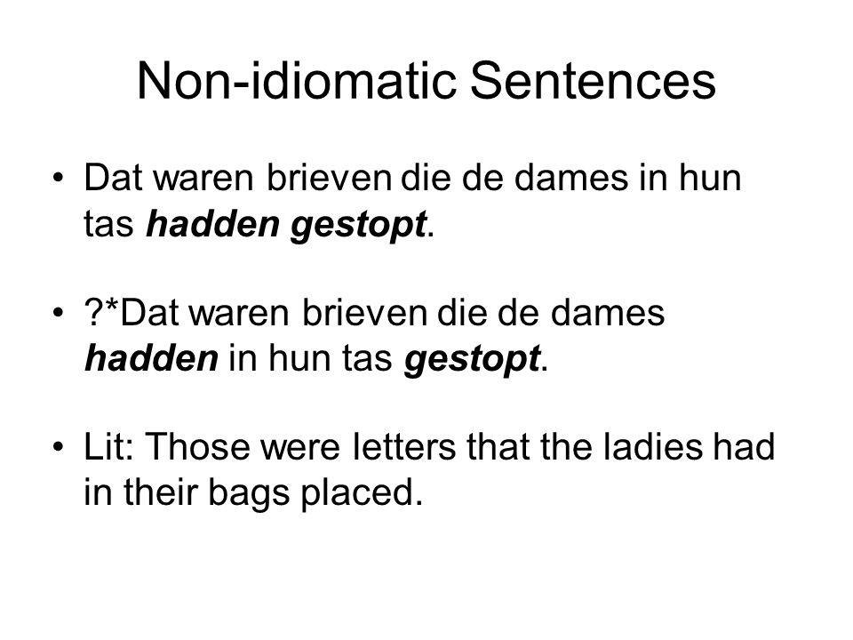 Non-idiomatic Sentences Dat waren brieven die de dames in hun tas hadden gestopt.