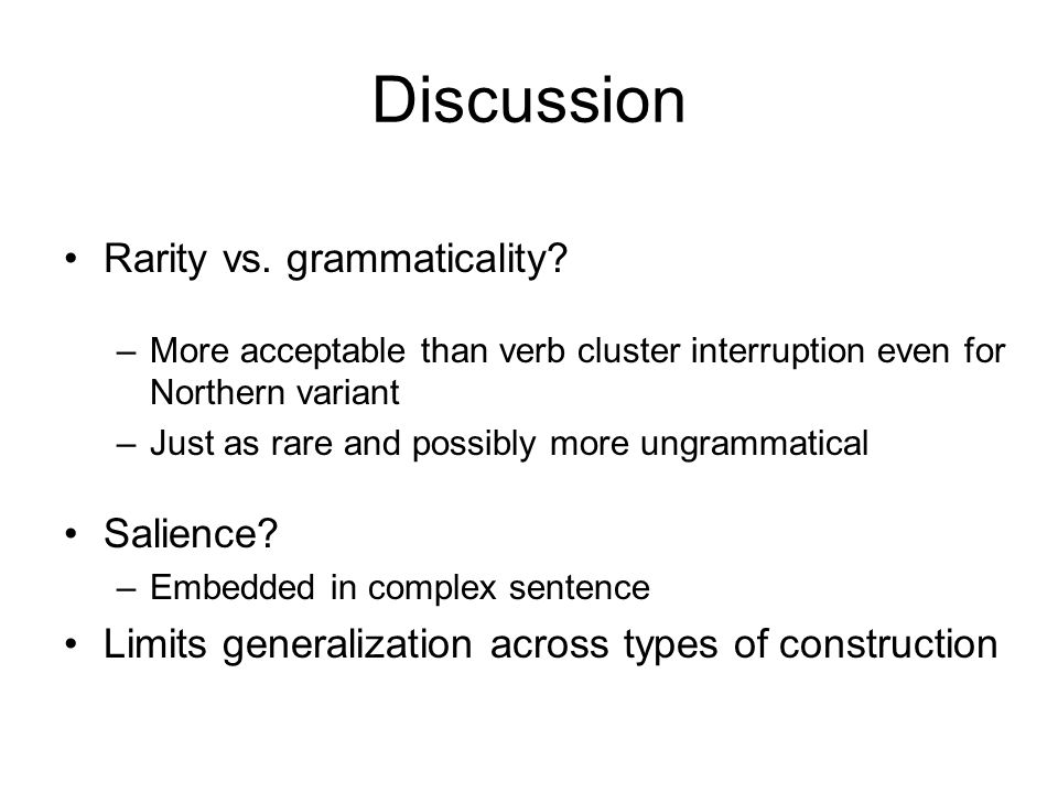 Discussion Rarity vs. grammaticality.
