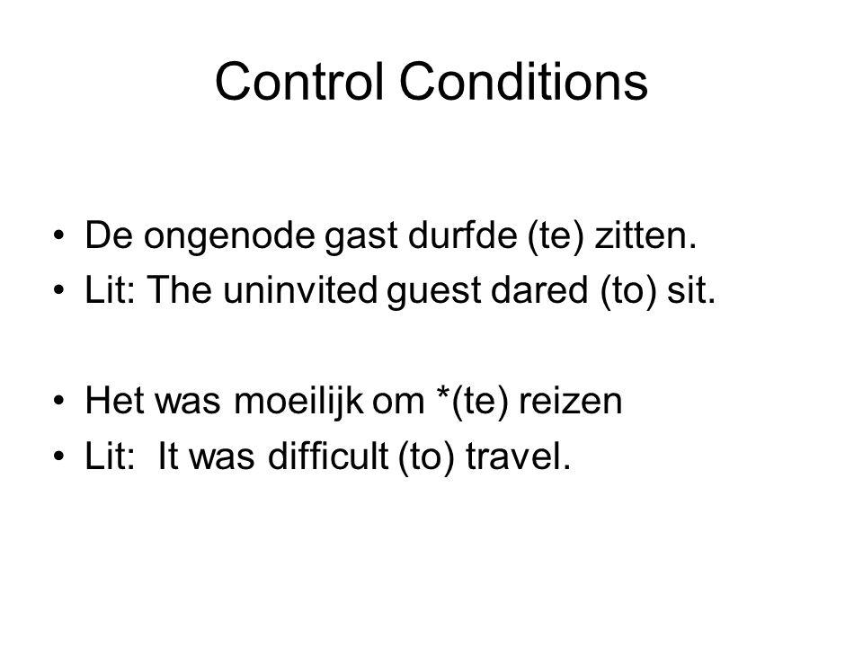 Control Conditions De ongenode gast durfde (te) zitten.
