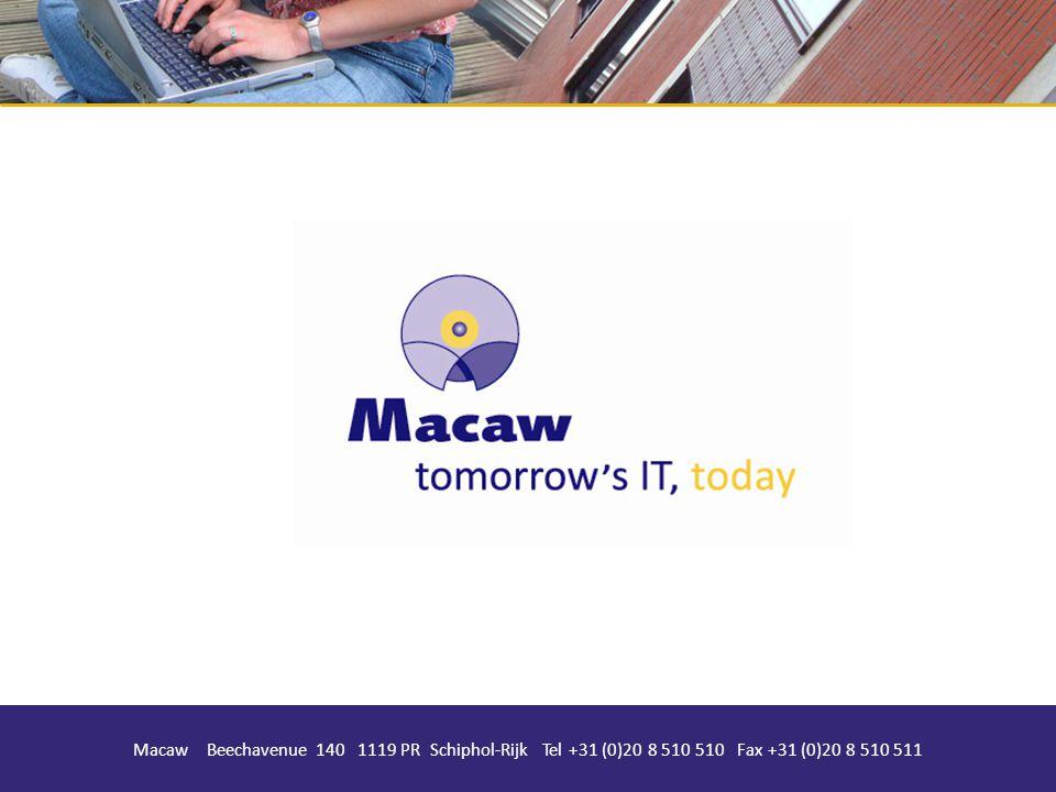 Macaw Beechavenue 140 1119 PR Schiphol-Rijk Tel +31 (0)20 8 510 510 Fax +31 (0)20 8 510 511