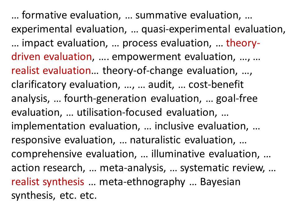 … formative evaluation, … summative evaluation, … experimental evaluation, … quasi-experimental evaluation, … impact evaluation, … process evaluation,