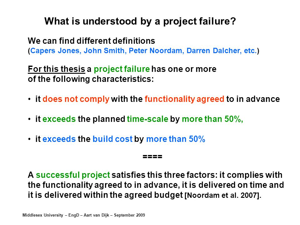 Middlesex University – EngD – Aart van Dijk – September 2009 What is understood by a project failure.