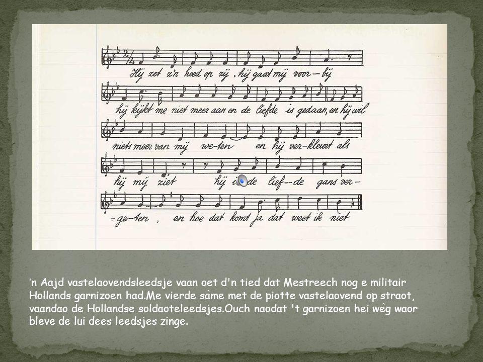 Dit leedsje sleit op de kerremis vaan Meersse,boe gans Mestreech nao touw ging.