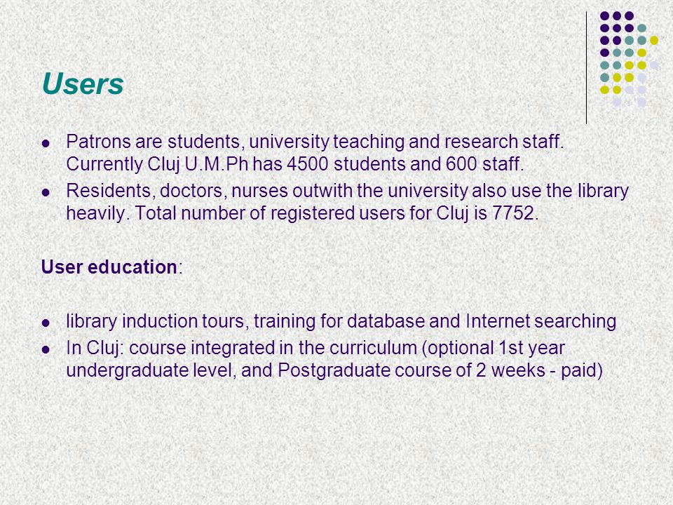 Users Patrons are students, university teaching and research staff.