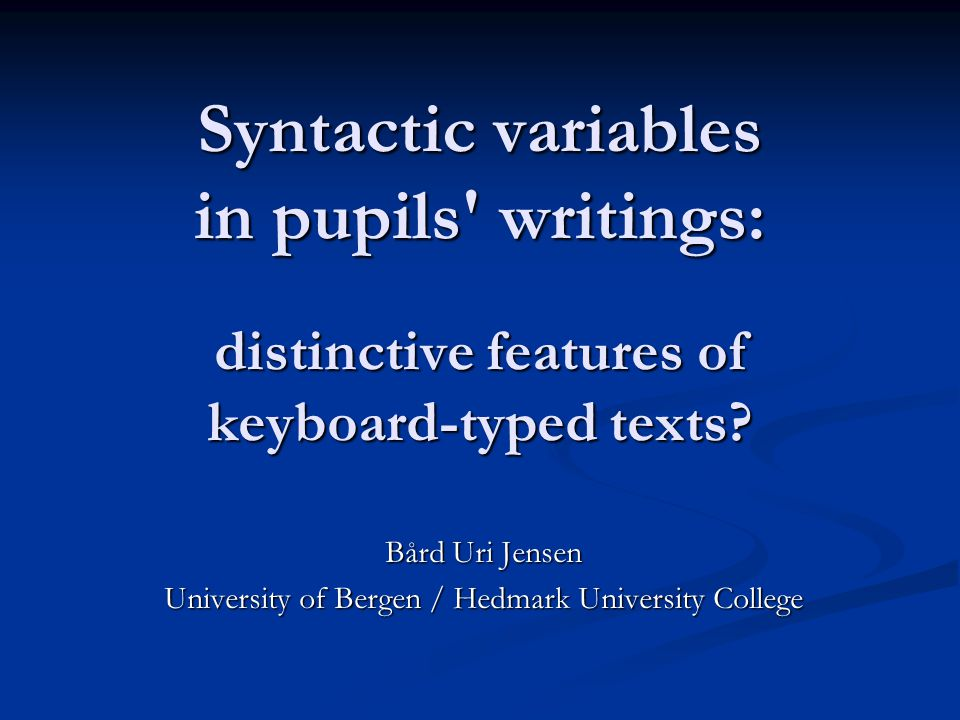 Syntactic variables in pupils writings: distinctive features of keyboard-typed texts.