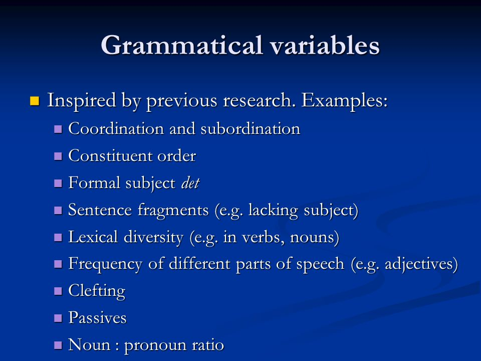Grammatical variables Inspired by previous research.