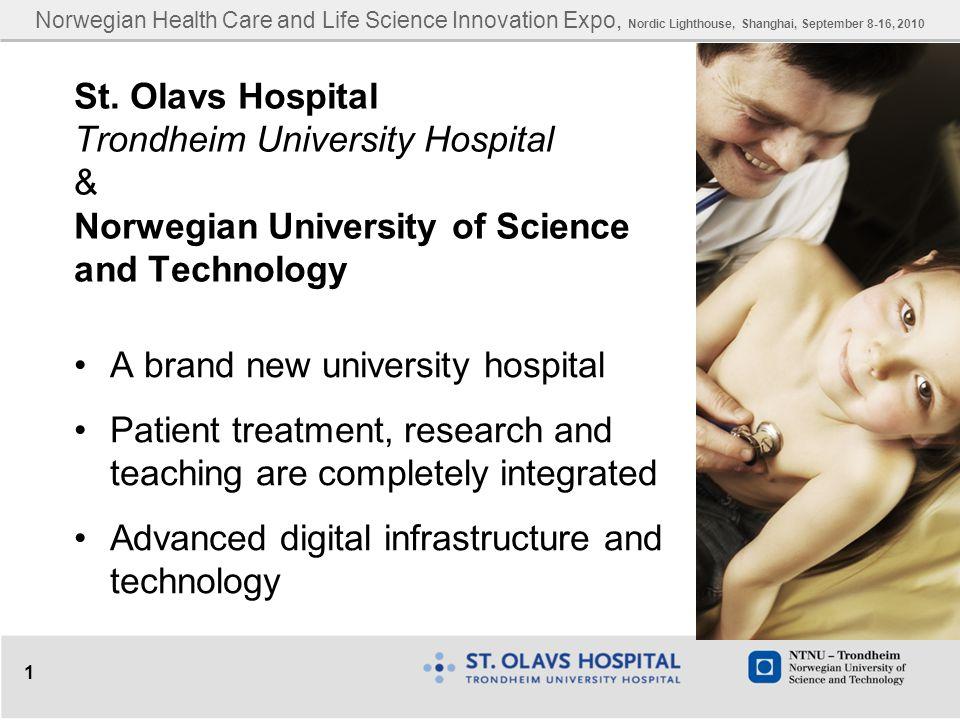 1 St. Olavs Hospital Trondheim University Hospital & Norwegian University of Science and Technology A brand new university hospital Patient treatment,