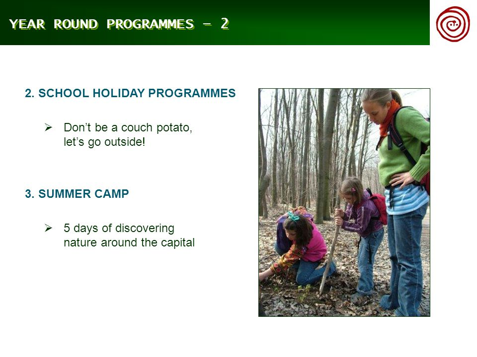 YEAR ROUND PROGRAMMES – 2  Don't be a couch potato, let's go outside.