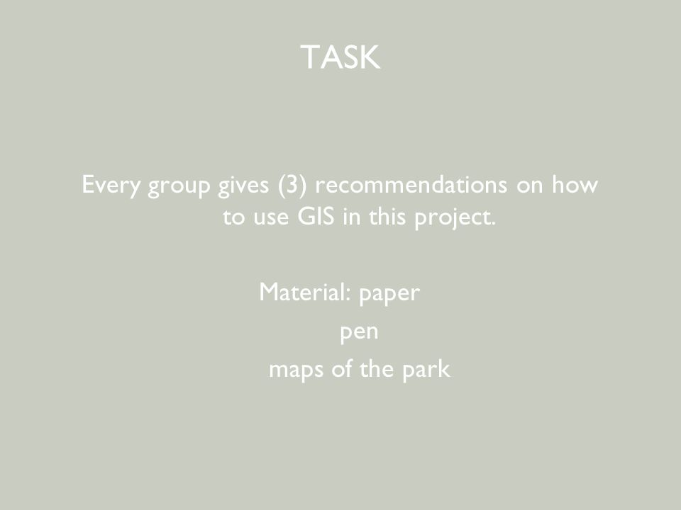 BEWONERSPARTICIPATIE - 2 e avond TASK Every group gives (3) recommendations on how to use GIS in this project. Material: paper pen maps of the park