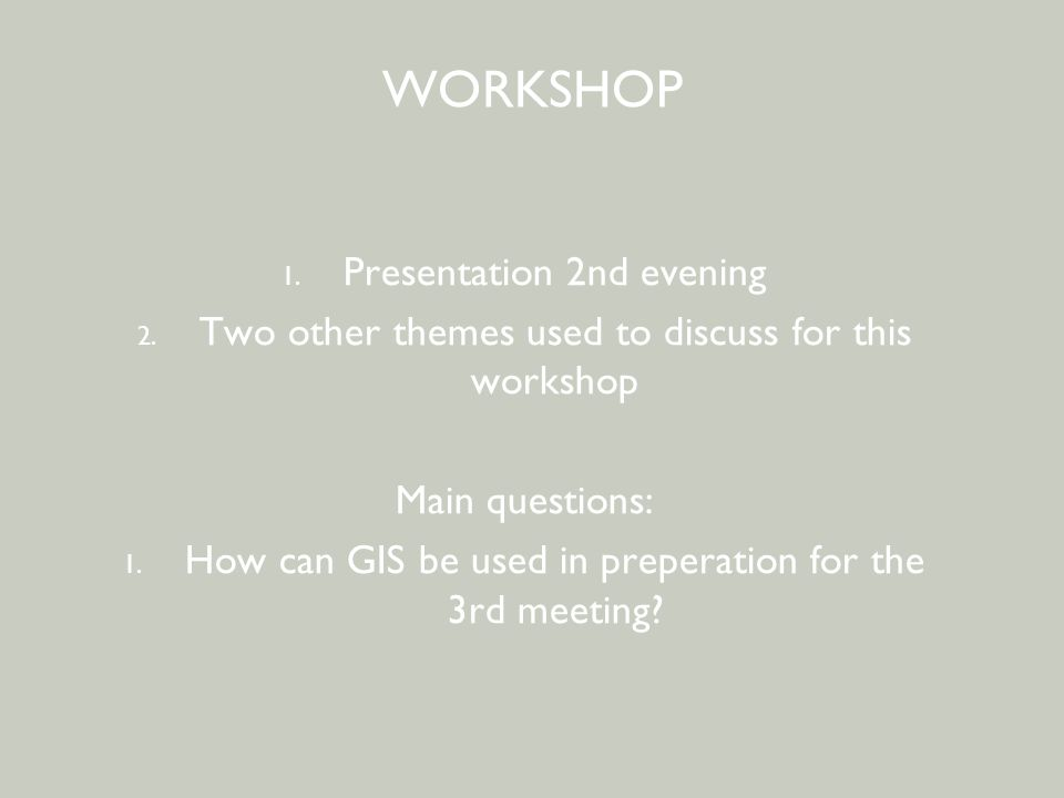 BEWONERSPARTICIPATIE - 2 e avond WORKSHOP 1.Presentation 2nd evening 2.