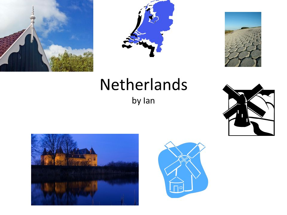 FUN FACTS The capital of The Netherlands is Amsterdam.