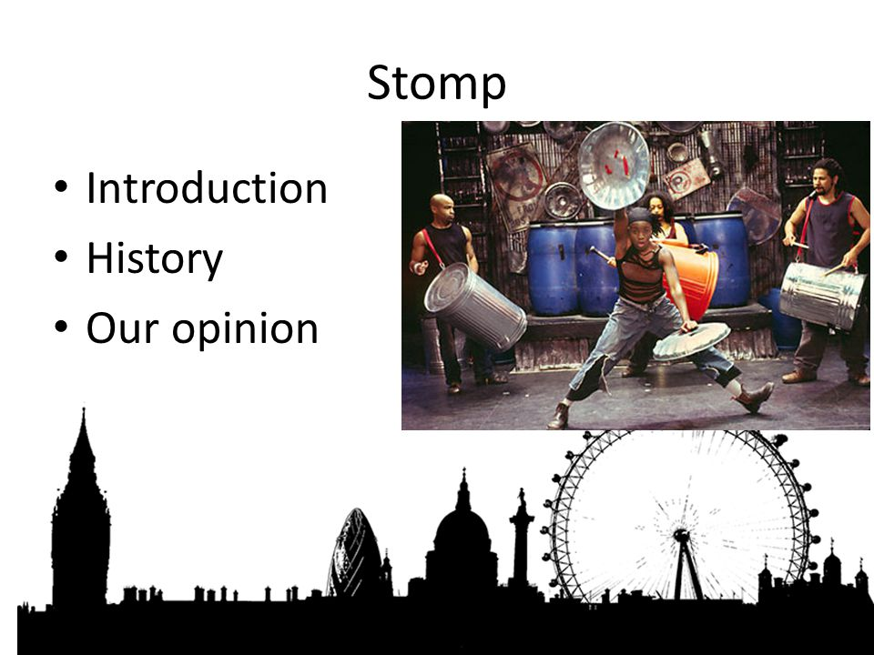 Stomp Introduction History Our opinion