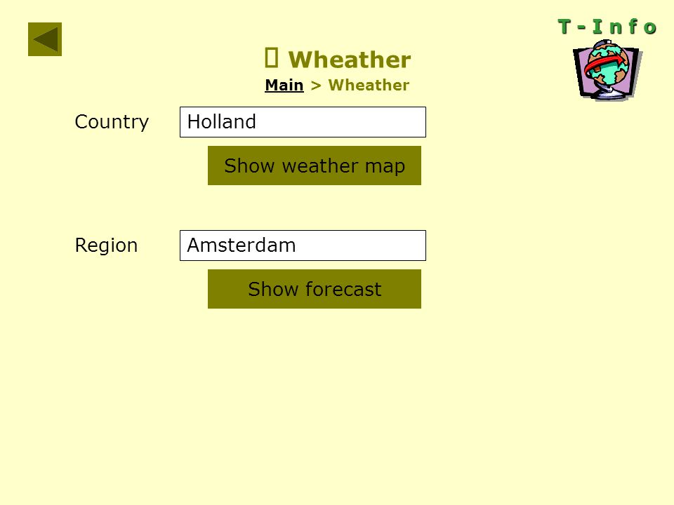  Wheather Main > Wheather Main T - I n f o Country Holland Amsterdam Show weather map Region Show forecast