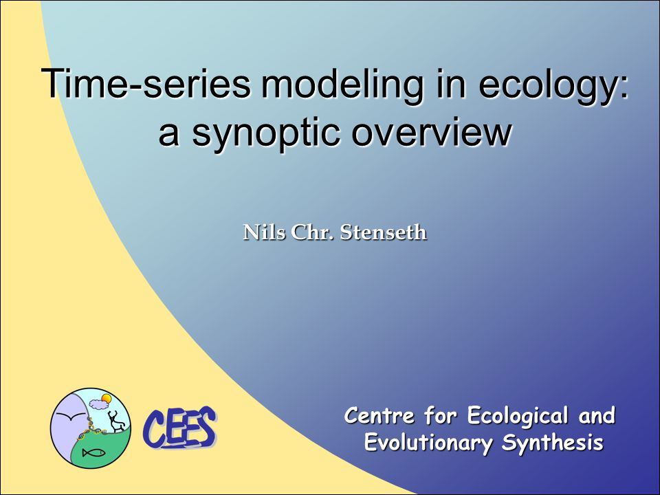 Time-series modeling in ecology: a synoptic overview Nils Chr.