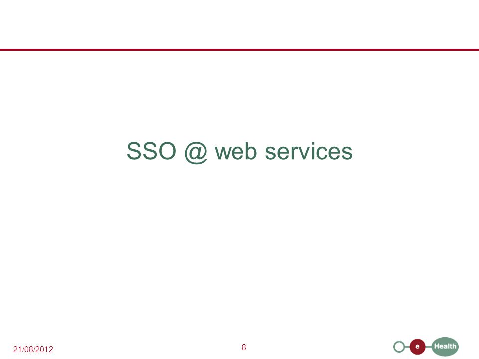 8 21/08/2012 SSO @ web services