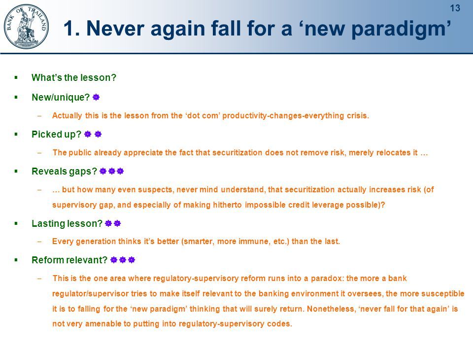13 1. Never again fall for a 'new paradigm'  What's the lesson.